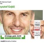 Spójrz na mnie, a powiem ci kim jesteś: Krzysztof Gojdź w Krakowie